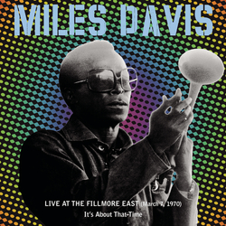 Cover image for Live At The Fillmore East (March 7, 1970) - It's About That Time