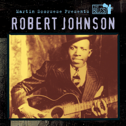 Cover image for Martin Scorsese Presents The Blues: Robert Johnson