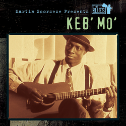 Cover image for Martin Scorsese Presents The Blues: Keb' Mo'