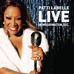 Cover image for Patti LaBelle Live In Washington, D.C.