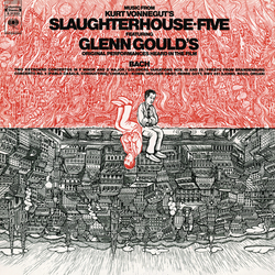 Cover image for Music from Kurt Vonnegut's Slaughterhouse Five ((Gould Remastered))
