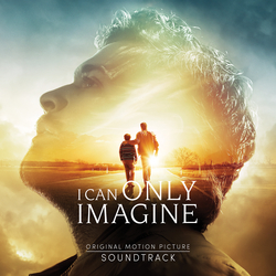 Cover image for I Can Only Imagine (Original Movie Soundtrack)