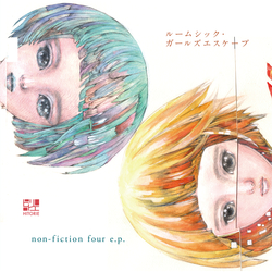 Cover image for Roomsick Girls Escape Non-Fiction Four E.P. / ルームシック・ガールズエスケープ/non-fiction four e.p. / ルームシックガールズエスケープノンフィクションフォーイーピー