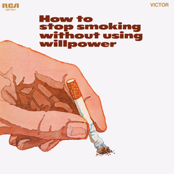 Cover image for How to Stop Smoking Without Using Willpower