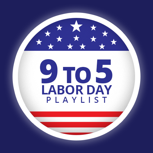 9 to 5 : A Labor Day Playlist