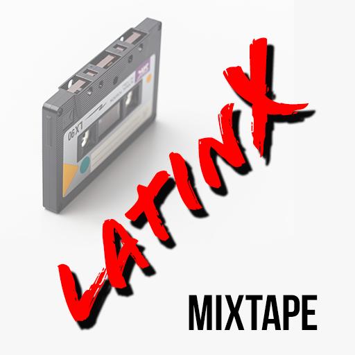 LatinX Mixtape