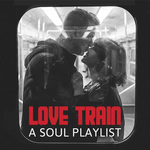 Love Train: A Soul Playlist