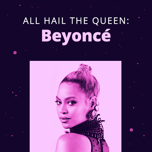 All Hail the Queen: Beyonce