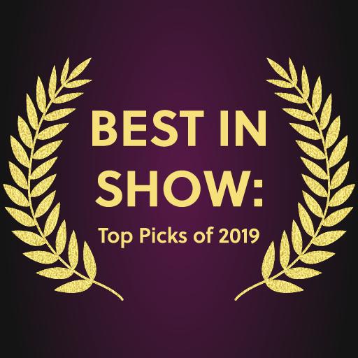 Best In Show: Top Picks of 2019
