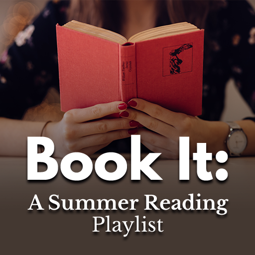 Book It: A Summer Reading Playlist