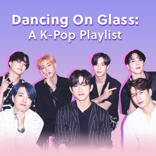 Dancing On Glass: A K-Pop Playlist