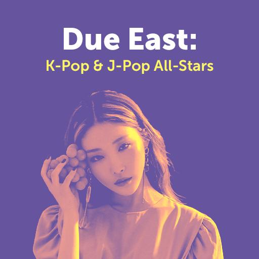 Due East: K-Pop & J-Pop All-Stars