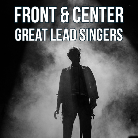 Front & Center: Great Lead Singers
