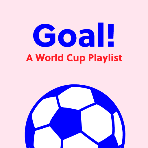 Goal! A World Cup Playlist