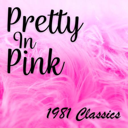 Pretty In Pink: 1981 Classics