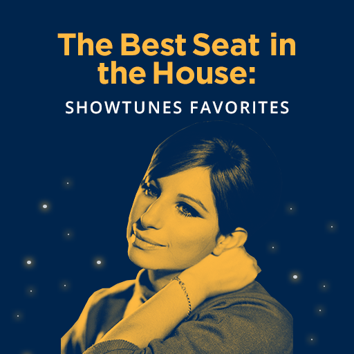 The Best Seat in the House: Showtunes Favorites