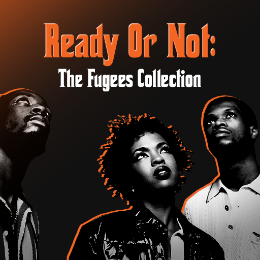 Ready Or Not: The Fugees Collection