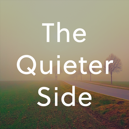 The Quieter Side