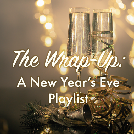 The Wrap-Up: A New Year's Eve Playlist