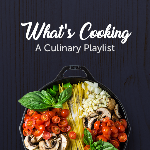 What's Cooking: A Culinary Playlist