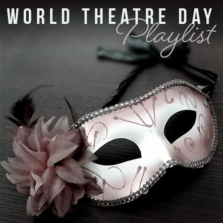 World Theatre Day Playlist