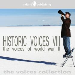 Cover image for Historic Voices VIII - The Voices Of World War II