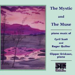 Cover image for The Mystic and the Muse, Piano Music of Cyril Scott and Roger Quilter