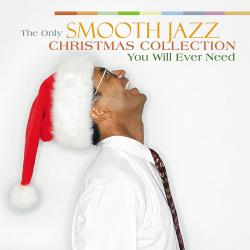 Cover image for Only Smooth Jazz Christmas Collection You'll Ever Need, The