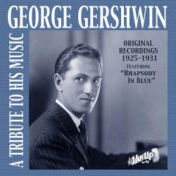 Cover image for George Gershwin: A Tribute to His Music (Recordings 1925-1931)