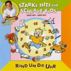 Cover image for Starke hits für schlaue Kids: Rund um die Uhr