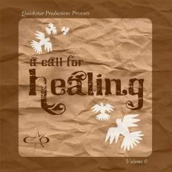 Cover image for Quickstar Productions Presents: A Call for Healing, Vol. 15 (Deluxe Edition)