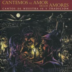 Cover image for Cantemos al Amor de Los Amores: Cantos de Nuestra Fe y Tradición