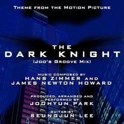 Cover image for The Dark Knight: Main Theme - Groove Mix (Hans Zimmer and James Newton Howard) Single