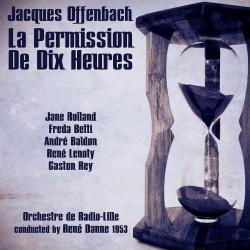 Cover image for Jacques Offenbach: La Permission De Dix Heures (1953)