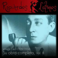 Cover image for Julio de Caro: Su Obra Completa (1929-1934), Vol. 8