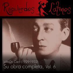 Cover image for Julio de Caro: Su Obra Completa (1929-1932), Vol. 6