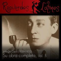 Cover image for Julio de Caro: Su Obra Completa (1929-1932), Vol. 5