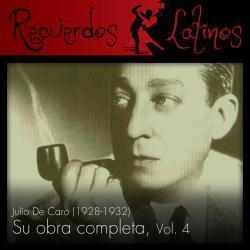 Cover image for Julio de Caro: Su Obra Completa (1928-1932), Vol. 4