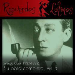 Cover image for Julio de Caro: Su Obra Completa (1927-1928), Vol. 3