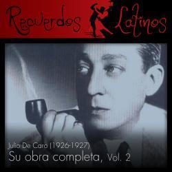 Cover image for Julio de Caro: Su Obra Completa (1926-1927), Vol. 2