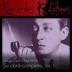 Cover image for Julio de Caro: Su Obra Completa (1924-1926), Vol. 1