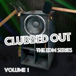 Cover image for Clubbed Out - The EDM Series, Vol. 1