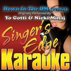 Cover image for Down in the Dm (Remix) [Originally Performed by Yo Gotti & Nicki Minaj] [Karaoke Version]
