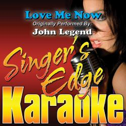Cover image for Love Me Now (Originally Performed by John Legend) [Karaoke Version]