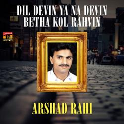 Cover image for Dil Devin Ya Na Devin Betha Kol Rahvin - Single