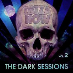 Cover image for Ibiza Now - The Dark Sessions Vol. 2