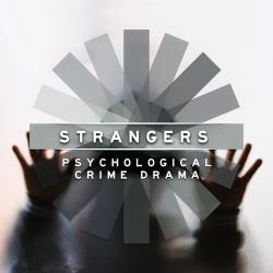 Cover image for Strangers: Psychological Crime Drama