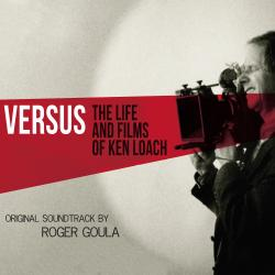 Cover image for Versus: The Life and Films of Ken Loach (Original Motion Picture Soundtrack)