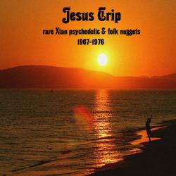Cover image for Jesus Trip: Rare Xian Psychedelic & Folk Rock Nuggets 1967-1976