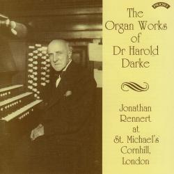 Cover image for The Organ Works of Dr. Harold Darke / Organ of St. Michael's Church, Cornhill, London